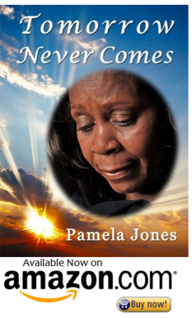 Tomorrow Never Comes by Pamela Jones