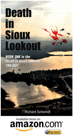 death in sioux lookout by Richard Schwindt on Amazon