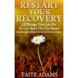 Restart your recovery by Taite Adams