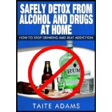 Safely Detox From Alcohol and Drugs at Home by Taite Adams