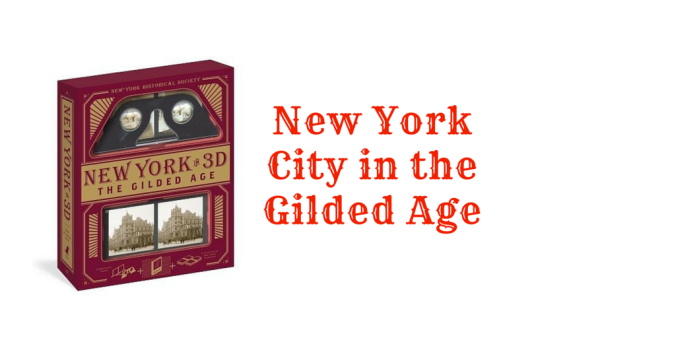 New York in 3d The Gilded Age on ReadersWriters Journal
