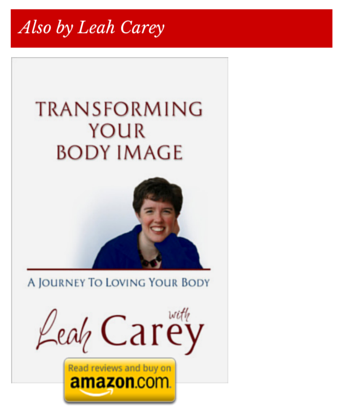 Transforming Your Body Image by Leah Carey