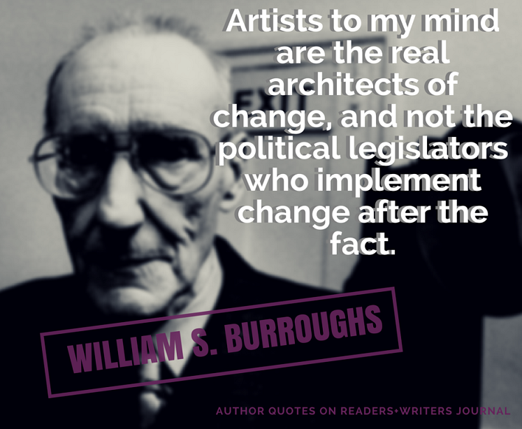 William S Burroughs Quote On Change Readerswriters Journal