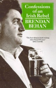 Confessions of an Irish Rebel Brendan Behan
