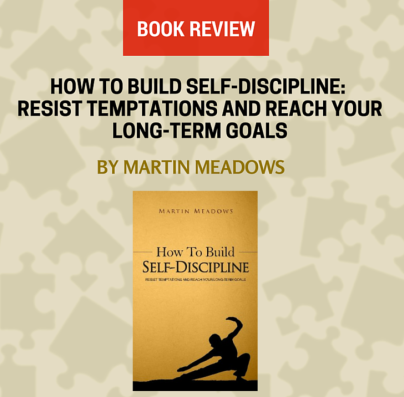 How to Build Self Discipline Book Review