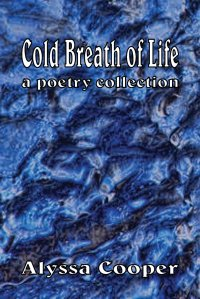 cold breath of life poetry by alyssa cooper