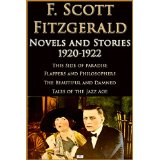 F. Scott Fitzgerald: Novels and Stories 1920-1922: This Side of Paradise, Flappers and Philosophers, The Beautiful and Damned, Tales of the Jazz Age [Kindle Edition]