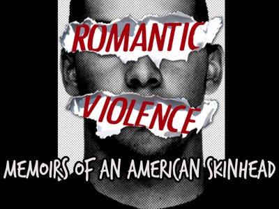 Romantic Violence Skinhead Memoir