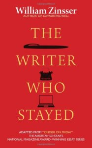 The Writer Who Stayed by William Zinsser