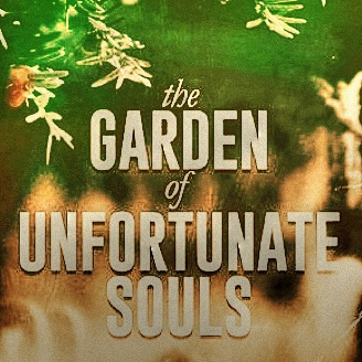 Literary Fiction The Garden of Unfortunate Souls