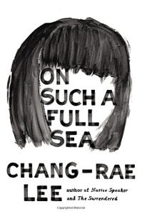 On Such a Full See Chang Rae Lee