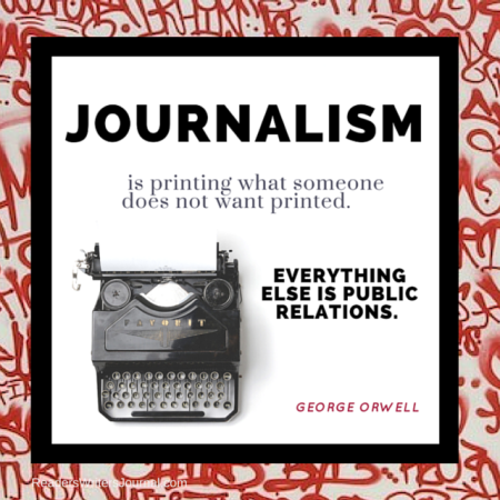 Orwell Journalism Quote