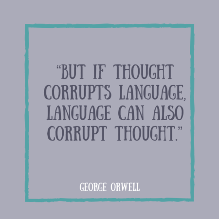 Orwell quote on language and history