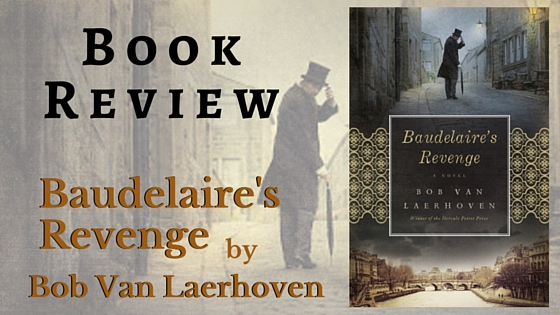 Baudelaire's Revenge by Bob Van Laerhoven Book Review