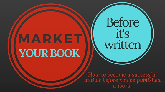 How to Market a Book Before it's Written