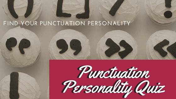 What Kind of Punctuation are You?